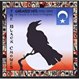 Greatest Hits 1990 - 99: A Tribute To A Work In Progressby Black Crowes