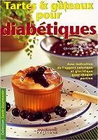 Tartes et gâteaux pour diabétiques : Avec indication de l'apport calorique et glucidique pour chaque portion