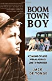 img - for Boom Town Boy: Coming of Age on America's Lost Frontier book / textbook / text book