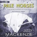 Pale Horses: A Jade de Jong Mystery, Book 4 Audiobook by Jassy Mackenzie Narrated by Justine Eyre
