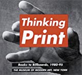 img - for Thinking Print: Books to Billboards, 1980-95 book / textbook / text book