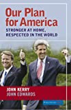 Our Plan for America: Stronger at Home, Respected in the World (1586483145) by John F. Kerry
