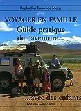 echange, troc Raphaël et Laurence Motte - Voyager en famille l'aventure avec des enfants