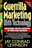 Guerrilla Marketing With Technology Unleashing The Full Potential Of Your Small Business (0201328046) by Levinson, Jay Conrad
