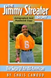 The Jimmy Streater Story: The Saga of an All-American
