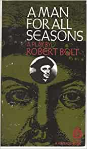 A review of robert bolts a man for all seasons