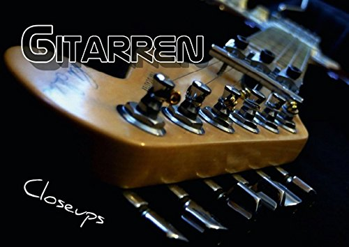 GITARREN-Closeups-Posterbuch-DIN-A2-quer-Detail-und-Nahaufnahmen-verschiedener-elektrischer-Gitarren-aus-interessanten-Blickwinkeln-Posterbuch-14-Seiten-CALVENDO-Kunst