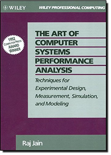The Art of Comp Systems Perform Analysis: Techniques for Experimental Design, Measurement, Simulation and Modelling (Computer Science)