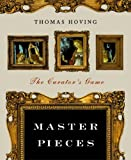 Master Pieces: The Curator's Game (0393328384) by Hoving, Thomas