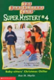 Baby-Sitters' Christmas Chiller (The Baby-Sitters Club Super Mysteries)