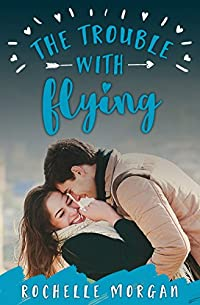 The Trouble With Flying by Rochelle Morgan ebook deal