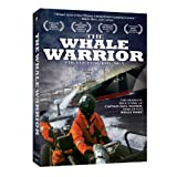 The Whale Warrior: Pirate for the Sea ~ Paul Watson
