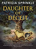 Daughter of Deceit (Family Tree Mysteries, No. 3) (006166913X) by Sprinkle, Patricia