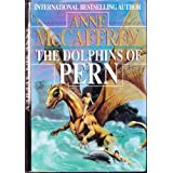 The Dolphins of Pern (Dragonriders of Pern Series) ~ Anne McCaffrey