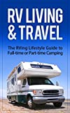 Search : RV Living & Travel: The RVing Lifestyle Guide to Full-time or Part-time Camping