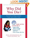 Why Did You Die?: Activities to Help Children Cope with Grief and Loss
