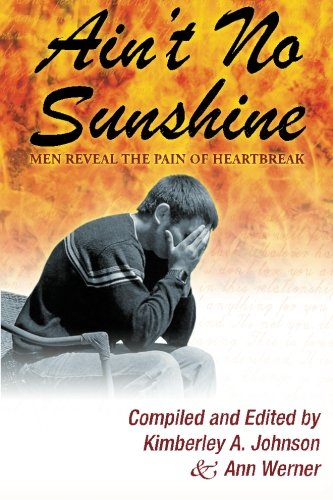 Ain't No Sunshine: Men Reveal the Pain of Heartbreak