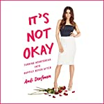 It's Not Okay: Diary of a Broken Heart | Andi Dorfman