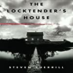 The Locktender's House | Steven Sherrill