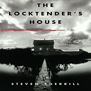 The Locktender's House | [Steven Sherrill]