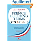 Dictionary of French Building Terms: Essential for Renovators, Builders and Home-owners