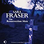 The Resurrection Men | Sara Fraser
