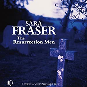 The Resurrection Men | [Sara Fraser]