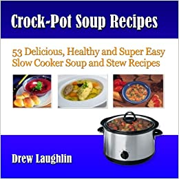 Crock pot soup recipes 53 delicious healthy and super for Crock pot vegetarian recipes healthy