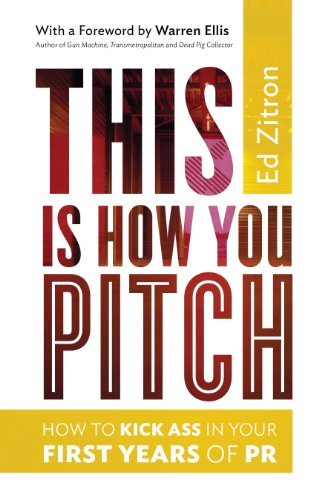 This Is How You Pitch: How To Kick Ass In Your First Years Of Pro by Edward Zitron ebook deal
