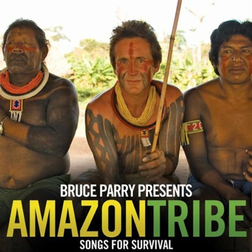 Bruce Parry Presents Amazon-Tribe-Songs For Surviv