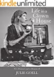 Life in a Clown House: A Manual and a...