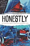 img - for Honestly: Getting Real about Jesus and Our Messy Lives book / textbook / text book