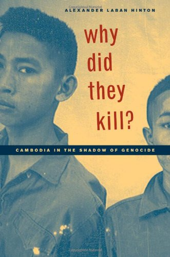 Why Did They Kill?: Cambodia in the Shadow of Genocide...