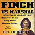 Finch US Marshal: Rendevzous with Boot Hill: The Harry Finch Western Series, Book 2 Hörbuch von E. C. Herbert Gesprochen von:  Voice Cat LLC by Doug Spence