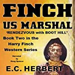 Finch US Marshal: Rendevzous with Boot Hill: The Harry Finch Western Series, Book 2 | E. C. Herbert
