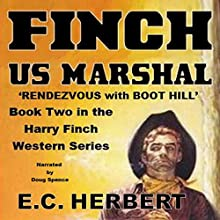 Finch US Marshal: Rendevzous with Boot Hill: The Harry Finch Western Series, Book 2 Audiobook by E. C. Herbert Narrated by  Voice Cat LLC by Doug Spence