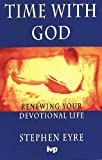 Time with God: Renewing Your Devotional Life