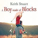 A Boy Made of Blocks | Keith Stuart
