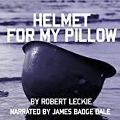 Helmet for My Pillow: From Parris Island to the Pacific: A Young Marine's Stirring Account of Combat in World War II | [Robert Leckie]