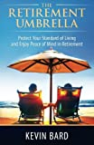 img - for The Retirement Umbrella: Protect Your Standard of Living and Enjoy Peace of Mind in Retirement book / textbook / text book