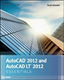 Scott Onstott AutoCAD 2012 and AutoCAD LT 2012 Essentials: Essentials : Autodesk Official Training Guide (Autodesk Official Training Guides)