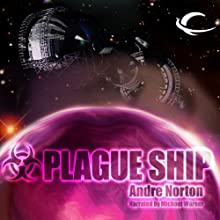 Plague Ship (       UNABRIDGED) by Andre Norton Narrated by Michael Warner