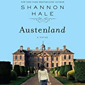 Austenland: A Novel | [Shannon Hale]