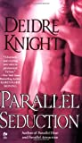 Image of Parallel Seduction (Midnight Warriors, Book 3)