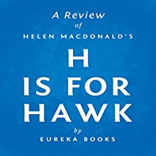 A Review of Helen Macdonald's H is for Hawk (       UNABRIDGED) by Eureka Books Narrated by Sean Patrick Hopkins