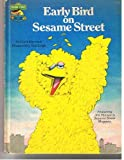 Early Bird on Sesame Street: Featuring Jim Henson''s Sesame Street Muppets (030723116X) by Linda Hayward