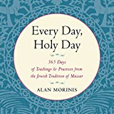 img - for Every Day, Holy Day: 365 Days of Teachings and Practices from the Jewish Tradition of Mussar book / textbook / text book