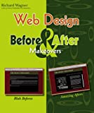 Web Design Before & After Makeovers (Before & After Makeovers) (0471783234) by Wagner, Richard
