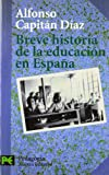 img - for Breve historia de la educacion en Espana / Brief History of Education in Spain (Ciencias Sociales / Social Sciences) (Spanish Edition) book / textbook / text book