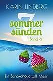 Image de Ein Schokoholic will Meer: Liebesroman (Sieben Sommersünden 6)